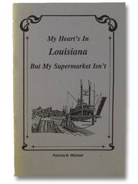My Heart's in Louisiana, but My Supermarket Isn't (Revised Edition)