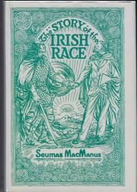 THE STORY OF THE IRISH RACE A Popular History of Ireland