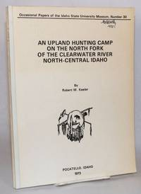 image of An Upland Hunting Camp on the North Fork of the Clearwater River, North-Central Idaho