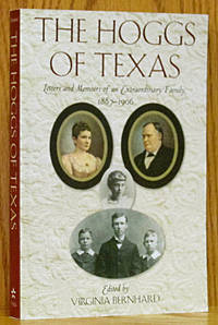 The Hoggs of Texas: Letters and Memoirs of an Extrodinary Family, 1887-1906