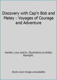 Discovery with Cap'n Bob and Matey : Voyages of Courage and Adventure
