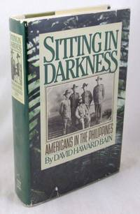 Sitting in Darkness: Americans in the Philippines