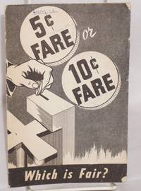 5 or 10 cents -- which is fair? [Cover title: 5c Fare or 10c Fare. Which is Fair?]