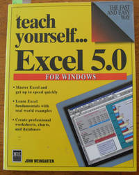 Teach Yourself...Excel 5.0 For Windows
