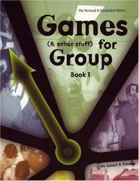Games (and Other Stuff) for Group Bk. 1 : Activities to Initiate Group Discussion