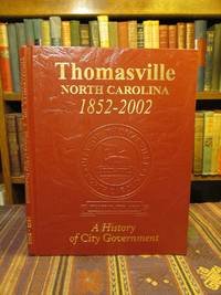 Thomasville North Carolina 1852-2002: A History of City Government by  Mary.  [and] Wint Capel Hill - Hardcover - Signed - 2002 - from Pages Past Used and Rare Books and Biblio.com