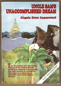 UNCLE SAM'S UNACCOMPLISHED DREAM by  Angela Grau Imperatori - Paperback - First Edition - 1997 - from Riverwood's Books (SKU: 9467)