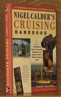 Nigel Calder's Cruising Handbook A Compendium for Coastal and Offshore Sailors