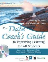 The Data Coach's Guide to Improving Learning for All Students: Unleashing the Power of...