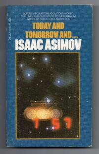 Today and Tomorrow And by Asimov Isaac - Paperback - Later Edition - 1975 - from biblioboy and Biblio.com