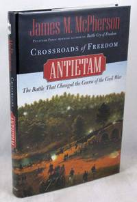 image of Crossroads of Freedom: Antietam: The Battle That Changed the Course of the Civil War (Pivotal Moments in American History)