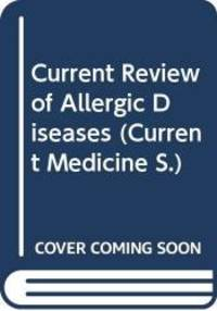Current Review of Allergic Diseases (Current Medicine)