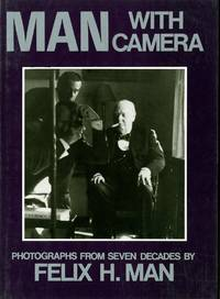 MAN WITH CAMERA: PHOTOGRAPHS FROM SEVEN DECADES