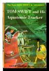 image of TOM SWIFT AND HIS AQUATOMIC TRACKER: Tom Swift, Jr series #23.