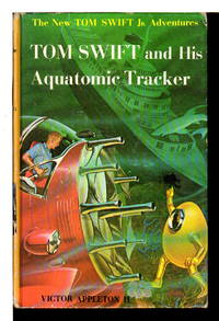 TOM SWIFT AND HIS AQUATOMIC TRACKER: Tom Swift, Jr series #23.