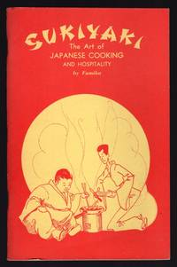 SUKIYAKI: THE ART OF JAPANESE COOKING AND HOSPITALITY