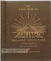 A.B.C. GUIDE TO THE MAKING OF AUTOTYPE PRINTS IN PERMANENT PIGMENTS.|THE