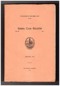 Sierra Club Bulletin - January 1911. Cathedral Peak; Tuolumne; Yosemite Valley; Kings River; Gray-Crowned Leucosticte; Mount Kinabalu (Borneo); Red Peak; Mountain Meadows; \