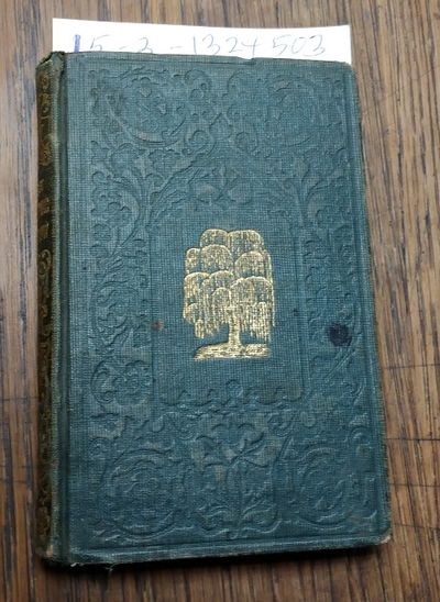 Hartford: Henry S. Parsons, 1849. Hardcover. 16mo; G+; Hardcover; Green spine with gold design and t...