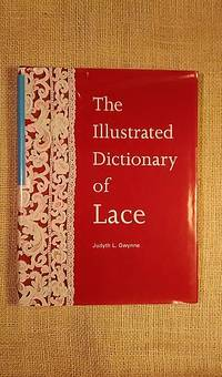The Illustrated Dictionary of Lace