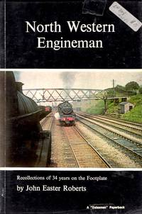 North Western Engineman: Recollections of 34 Years on the Footplate
