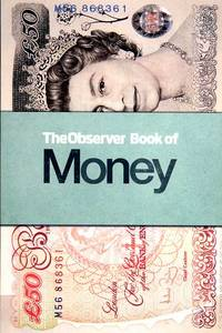 The Observer Book of Money by  Carl (editor) Wilkinson - Paperback - 2007 - from Godley Books and Biblio.com
