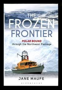 image of The Frozen Frontier: Polar Bound through the Northwest Passage