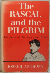 image of The Rascal and the Pilgrim: The Story of the Boy from Korea