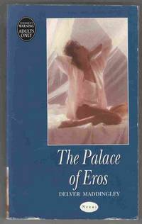 The Palace of Eros by  Delver Maddingley - Paperback - 1995 - from Riverwash Books and Biblio.com