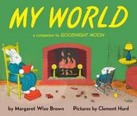 My World : A Companion to Goodnight Moon