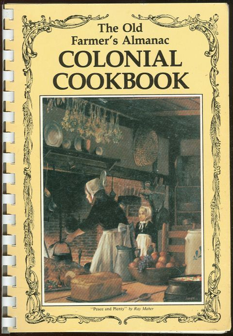 OLD FARMER'S ALMANAC COLONIAL COOKBOOK, Silitch, Clarissa editor