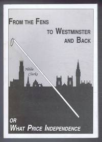 From the Fens to Westminster and Back, or, What Price Independence