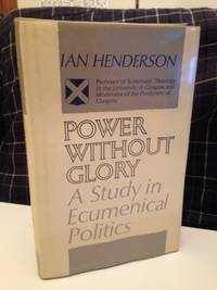 Power Without Glory:  a study in ecumenical politics