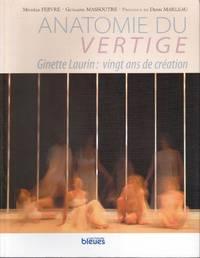 Anatomie du vertige.   Ginette Laurin: vingt ans de création.