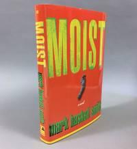 Moist A Novel