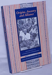 image of Origins, Ancestry and Alliance; Explorations in Austronesian Ethnography. A publication of the Department of Anthropology as part of the Comparative Austronesian Project, Research SChool of Pacific and Asian Studies