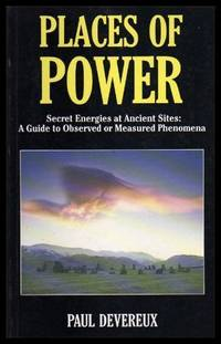image of PLACES OF POWER - Secret Energies at Ancient Sites: A Guide to Observed or Measured Phenomena