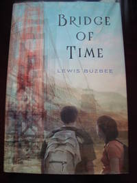 Bridge of Time  (2012, Hardcover) 1ST. EDITION/SIGNED BY AUTHOR