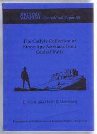 The Carlyle Collection of Stone-Age Artefacts from Central India. British Museum Occasional Paper 95