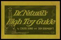 image of DR. NATURAL'S HIGH TOY GUIDE - A Manual of Cheap Thrills, Escapism and Primeval Wonder for Heads and Heads of Departments