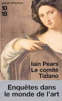 Le comité tiziano by Pears Iain - 2002 - from SABIBLIOTHEQUE  and Biblio.com