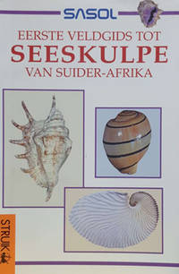 image of Sasol Eerste Veldgids tot die Seeskulpe van Suider-Afrika