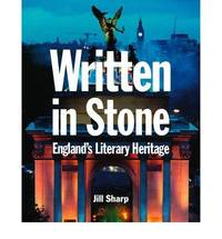 Written in Stone: England's literary heritage: A Story of English Heritage Sites Told Through the Words of Great Writers