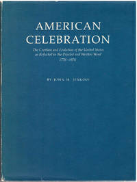 American Celebrations: The Creation and Evolution of the United States as Reflected in the...