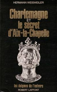 Charlemagne et le secret d'aix-la-chapelle
