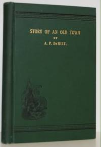 Story of an Old town; with reminiscences of early Nebraska and biographies of pioneers.