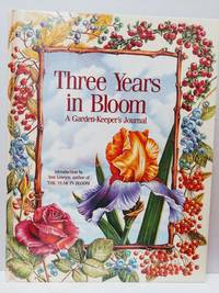 image of Three Years in Bloom A Garden-Keeper's Journal