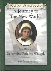 image of A Journey to the New World: The Diary of Remember Patience Whipple, Mayflower, 1620 (Dear America Series)