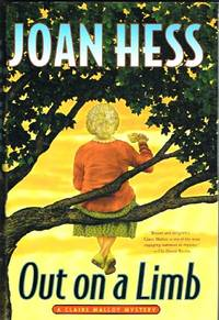Out on a Limb: A Claire Malloy Mystery by  Joan Hess - Stated First Edition. First Printing - 2002 - from Round Table Books, LLC and Biblio.com