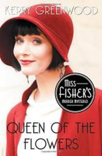 image of Queen of the Flowers (Miss Fisher's Murder Mysteries)